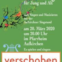 Einladung zur Aufkirchner Singstund: verschoben