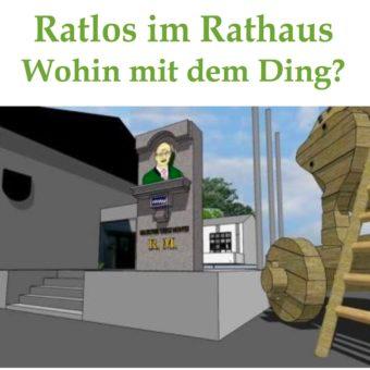 Das Rathaus: Wohin mit dem Ding? …